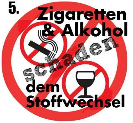 stoffwechsel wird verhindert von alkohol zigaretten